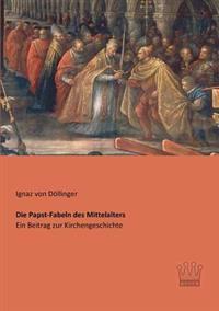 Die Papst-Fabeln Des Mittelalters