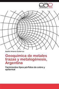 Geoquimica de Metales Trazas y Metalogenesis, Argentina