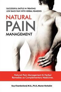 Successful Battle in Treating Low Back Pain with Herbal Remedies: Natural Pain Management