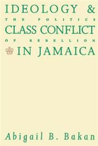 Ideology and Class Conflict in Jamaica