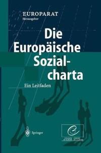Die Europaische Sozialcharta: Ein Leitfaden
