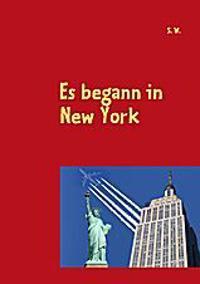 Es begann in New York