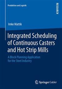 Integrated Scheduling of Continuous Casters and Hot Strip Mills