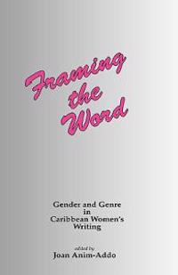 Framing the Word: Gender & Genre in Caribbean Women's Writing