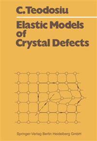 Elastic Models of Crystal Defects