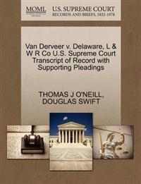 Van Derveer V. Delaware, L & W R Co U.S. Supreme Court Transcript of Record with Supporting Pleadings