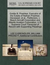 Goldie B. Prashker, Executrix of the Estate of Nathan Prashker, Deceased, et al., Petitioners, V. Beech Aircraft Corporation and Atlantic Aviation Corporation. U.S. Supreme Court Transcript of Record with Supporting Pleadings