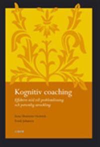 Kognitiv coaching - Effektivt stöd till problemlösning och personlig utveckling