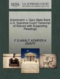 Ackermann V. Gary State Bank U.S. Supreme Court Transcript of Record with Supporting Pleadings