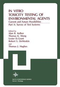 In Vitro Toxicity Testing of Environmental Agents