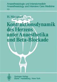 Kontraktionsdynamik des Herzens Unter Anaesthetika und Beta-Blockade