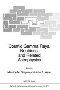 Cosmic Gamma Rays, Neutrinos, and Related Astrophysics