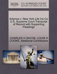 Adamos V. New York Life Ins Co U.S. Supreme Court Transcript of Record with Supporting Pleadings