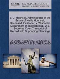 E. J. Hounsell, Administrator of the Estate of Nellie Hounsell, Deceased, Petitioner, V. Wisconsin Department of Taxation et al. U.S. Supreme Court Transcript of Record with Supporting Pleadings