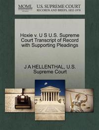 Hoxie V. U S U.S. Supreme Court Transcript of Record with Supporting Pleadings