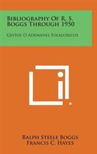 Bibliography of R. S. Boggs Through 1950: Gestos O Ademanes Folkloricos