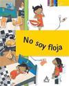 No Soy Floja = I'm Not Lazy