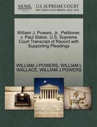 William J. Powers, JR., Petitioner, V. Paul Slaton. U.S. Supreme Court Transcript of Record with Supporting Pleadings