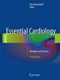 Essential Cardiology: Principles and Practice