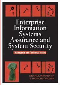 Enterprise Information Systems Assurance And System Security