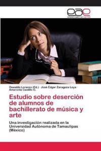 Estudio Sobre Desercion de Alumnos de Bachillerato de Musica y Arte
