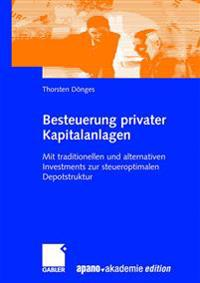 Besteuerung Privater Kapitalanlagen: Mit Traditionellen Und Alternativen Investments Zur Steueroptimalen Depotstruktur
