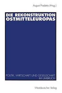Die Rekonstruktion Ostmitteleuropas