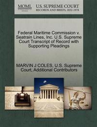 Federal Maritime Commission V. Seatrain Lines, Inc. U.S. Supreme Court Transcript of Record with Supporting Pleadings