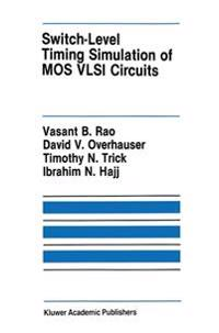 Switch-level Timing Simulation of Mos Vlsi Circuits