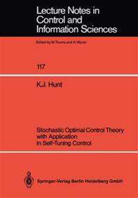 Stochastic Optimal Control Theory with Application in Self-Tuning Control