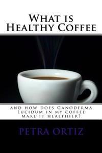 What Is Healthy Coffee and How Does Ganoderma Lucidum in My Coffee Make It Healthier: Large Print and Black and White Images. Learn How Ganoderma Luci