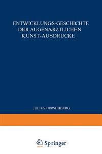 Entwicklungs-Geschichte Der Augen rztlichen Kunst-Ausdr cke