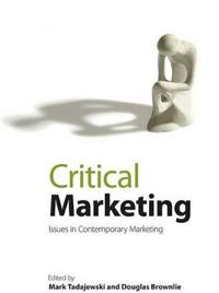 Critical Marketing: Issues in Contemporary Marketing