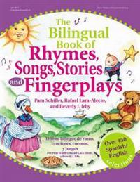 The Bilingual Book of Rhymes, Songs, Stories, and Fingerplays/El Libro Bilingue de Rimas, Canciones, Cuentos y Juegos