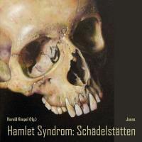 Hamlet Syndrom: Schädelstätten