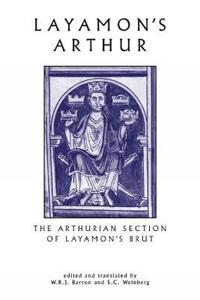 Layamon's Arthur: The Arthurian Section of Layamon's Brut