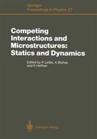 Competing Interactions and Microstructures: Statics and Dynamics