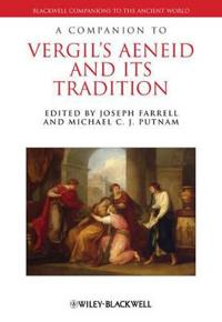A Companion to Vergil's Aeneid and its Tradition