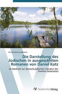 Die Darstellung Des Judischen in Ausgewahlten Romanen Von Daniel Katz