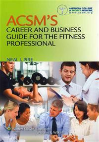 ACSM's Career and Business Guide for the Fitness Professional