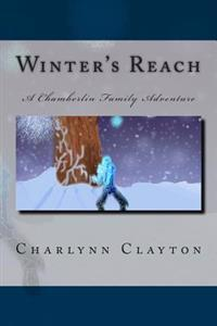Winter's Reach: A Chamberlin Family Adventure