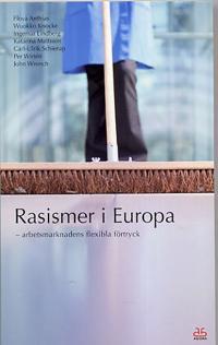 Rasismer i Europa : arbetsmarknadens flexibla förtryck : rapport från forskarseminariet 5 oktober 2004