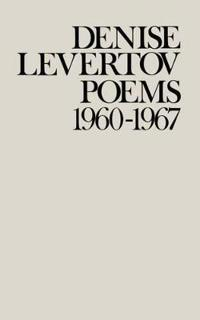 Denise Levertov Poems 1960-1967