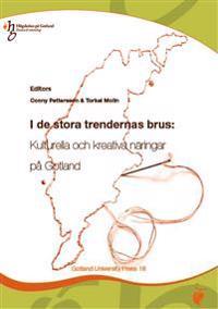 I de stora trendernas brus: kulturella och kreativa näringar på Gotland