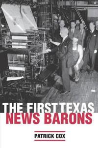 The First Texas News Barons