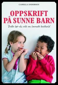 Oppskrift på sunne barn - Camilla Andersen pdf epub