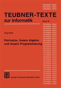 Petrinetze, Lineare Algebra Und Lineare Programmierung