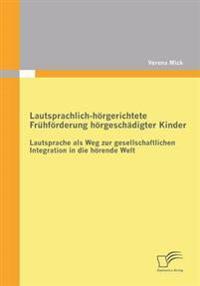Lautsprachlich-Horgerichtete Fruhforderung Horgeschadigter Kinder