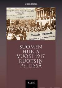 Suomen hurja vuosi 1917 Ruotsin peilissä