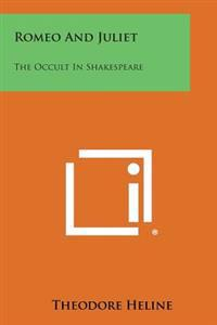 Romeo and Juliet: The Occult in Shakespeare